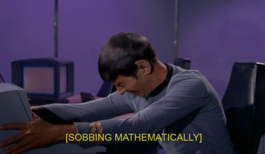 Spock-sobbing-mathematically